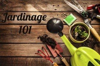 Jardinage 101