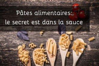 Pâtes alimentaires: le secret est dans la sauce!