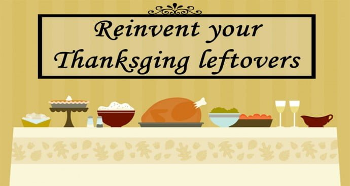 Reinvent your Thanksgiving leftovers