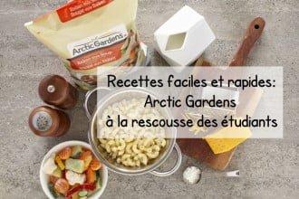 Recettes faciles et rapides : Arctic Gardens à la rescousse des étudiants