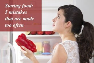 Storing food: 5 mistakes that are made too often