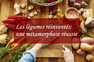 Les légumes réinventés : une métamorphose réussie