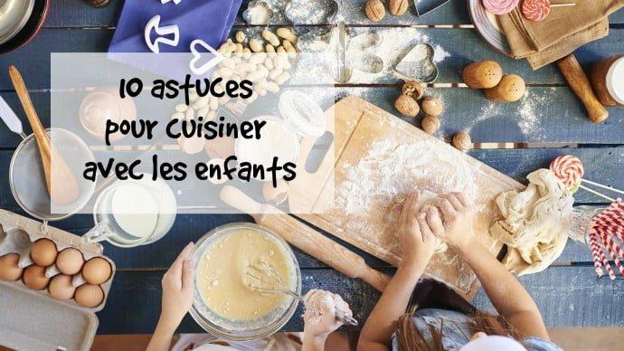 10 astuces pour cuisiner avec les enfants