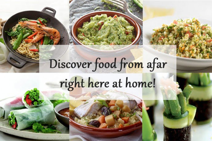 Discover food from afar right here at home!