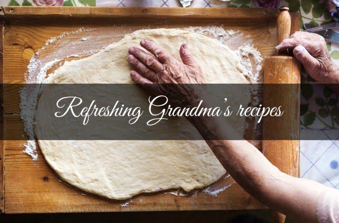 Refreshing Grandma's recipes