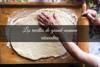 Les recettes de grand-maman réinventées