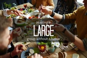 Hosting a large groupe without a hassle