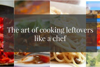 The art of cooking leftovers like a chef