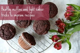 Healthy muffins and light cakes: tricks to improve recipes