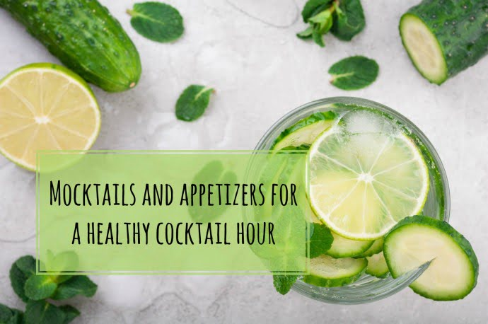 Mocktails and appetizers for a healthy cocktail hour