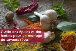 Guide des épices et des herbes pour un mariage de saveurs réussi