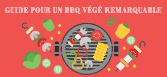 Guide pour un BBQ végé remarquable