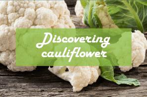discovering cauliflower