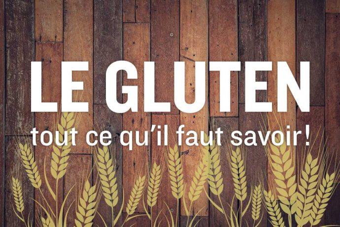 Gluten : tout ce quil faut savoir