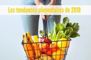 10 tendances alimentaires en 2019