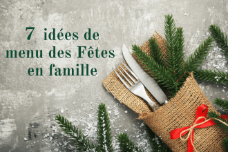 7 idées de menu des fêtes en famille