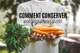 conserver ses légumes d'été