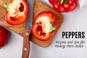 peppers : recipes and tips for making them delish