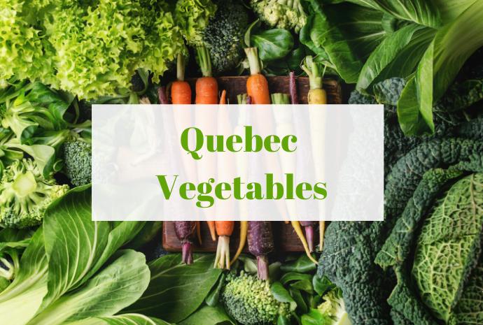 Quebec vegetables